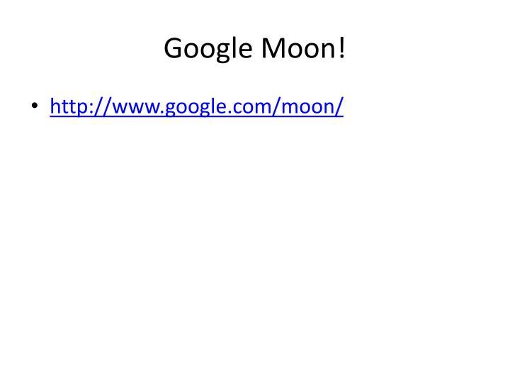 Google Moon!
