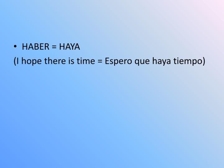HABER = HAYA