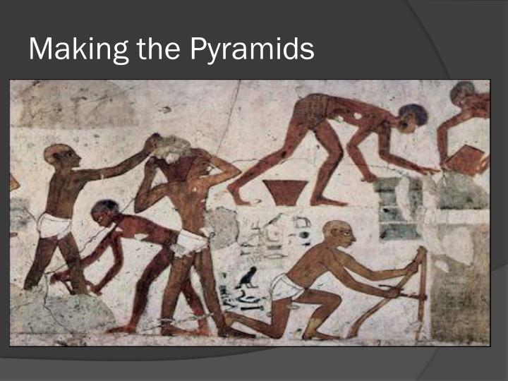 Making the Pyramids