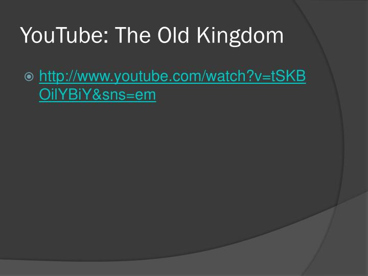 Youtube the old kingdom