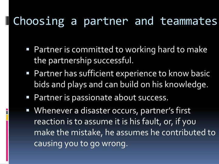 Choosing a partner and teammates