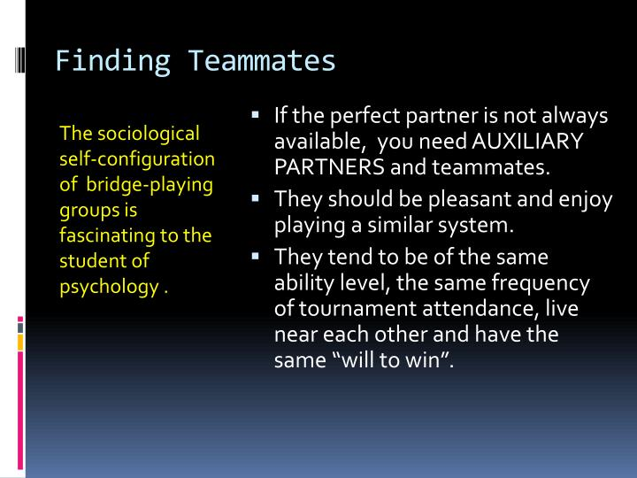 Finding Teammates