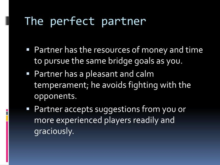 The perfect partner