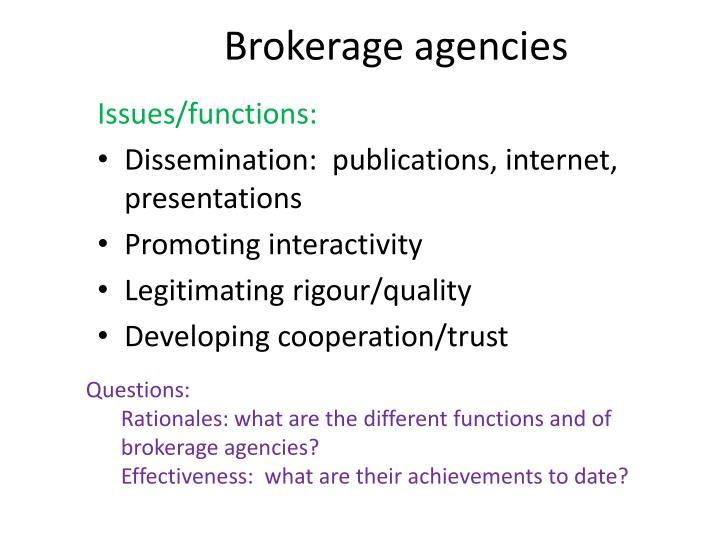 Brokerage agencies
