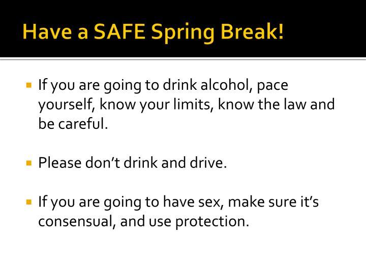 Have a SAFE Spring Break!