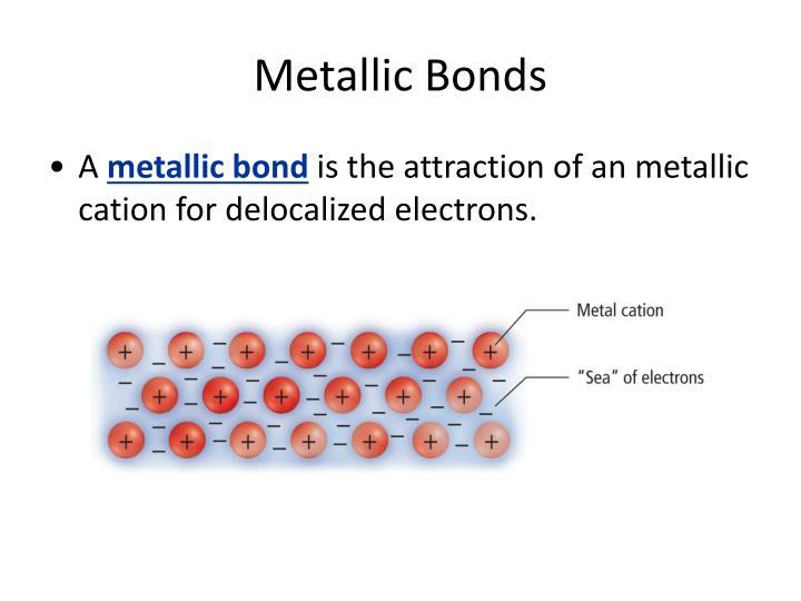 Metallic Bonds