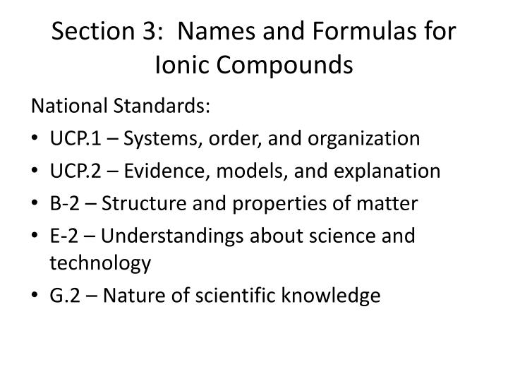 Section 3:  Names and Formulas for Ionic Compounds