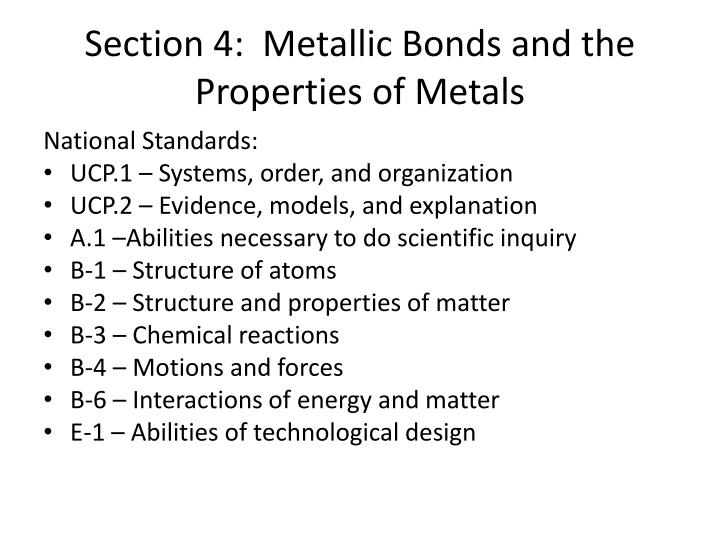 Section 4:  Metallic Bonds and the Properties of Metals