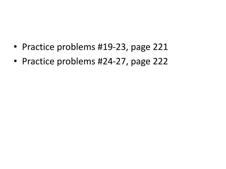 Practice problems #19-23, page 221