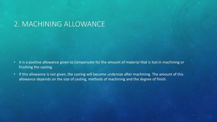 2. Machining Allowance