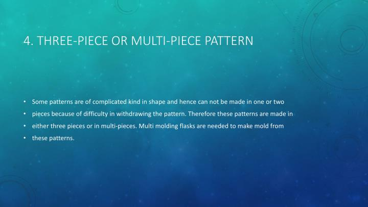 4. Three-piece or multi-piece pattern