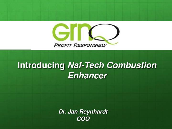 Introducing naf tech combustion enhancer