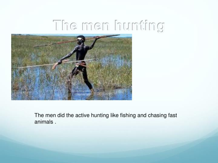 The men hunting