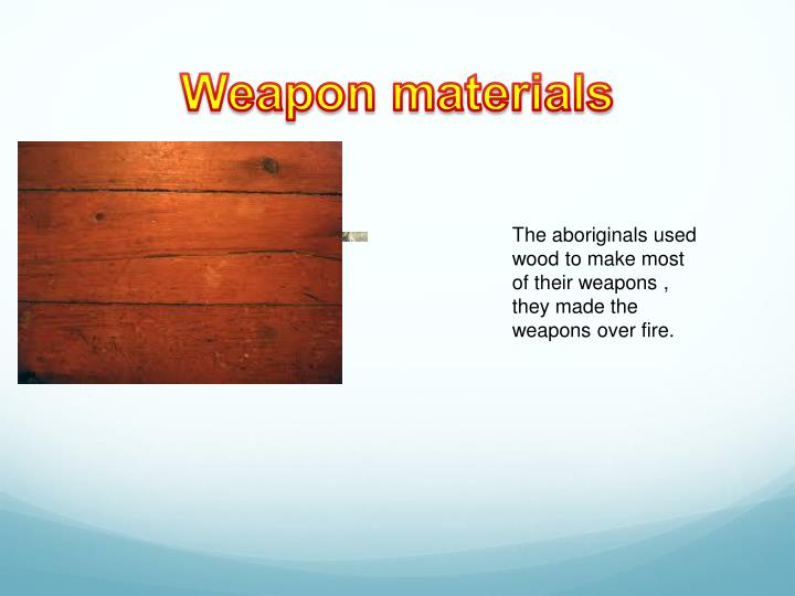 Weapon materials