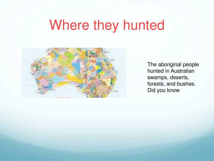 Where they hunted