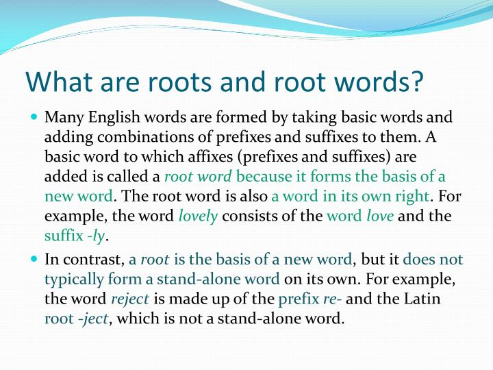What are roots and root words?