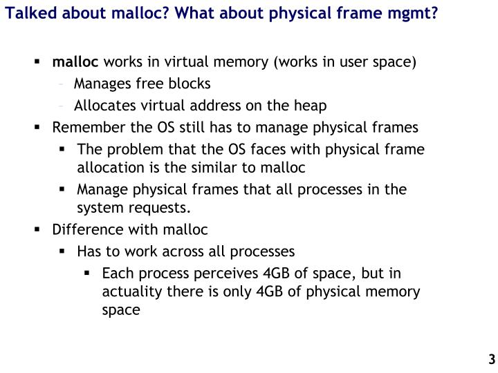 Talked about malloc what about physical frame mgmt