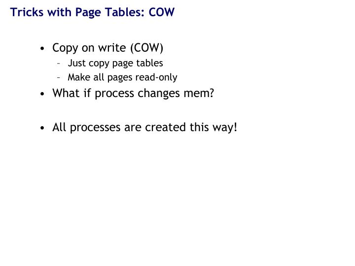 Tricks with Page Tables: COW