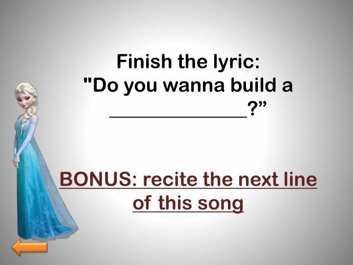 Finish the lyric:
