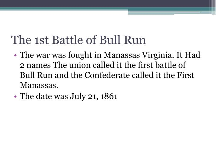 The 1st Battle of Bull Run
