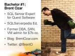 bachelor 1 brent ozar