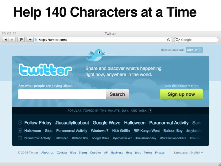 Help 140 Characters at a Time