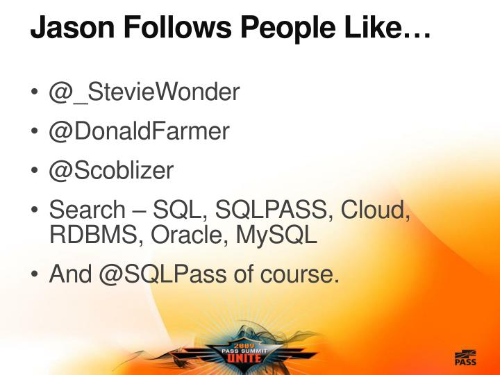 Jason Follows People Like…