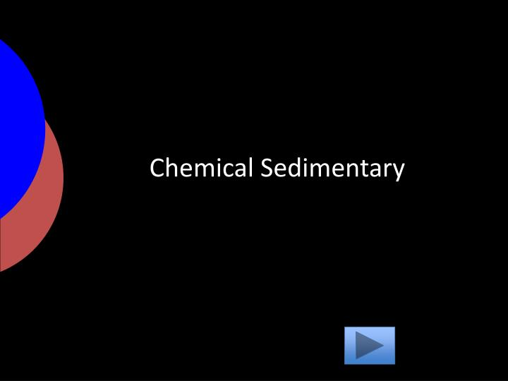 Chemical Sedimentary