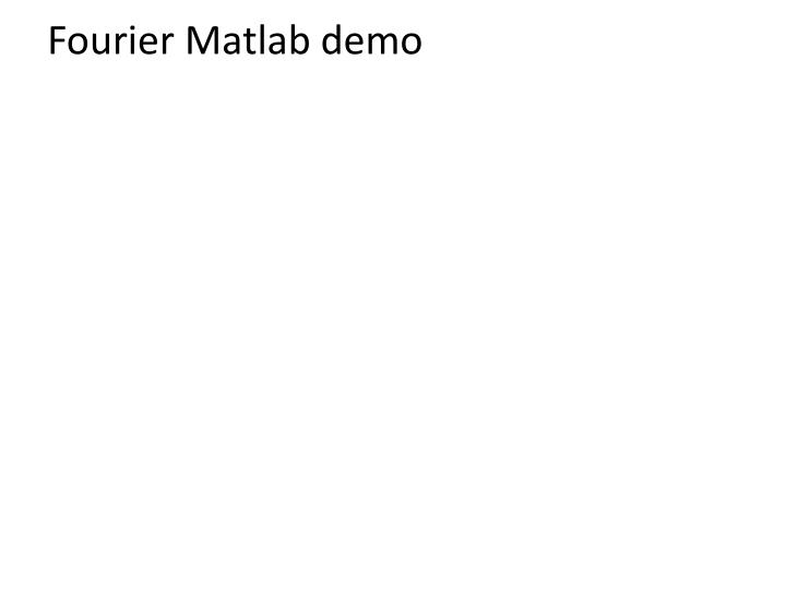 Fourier Matlab demo