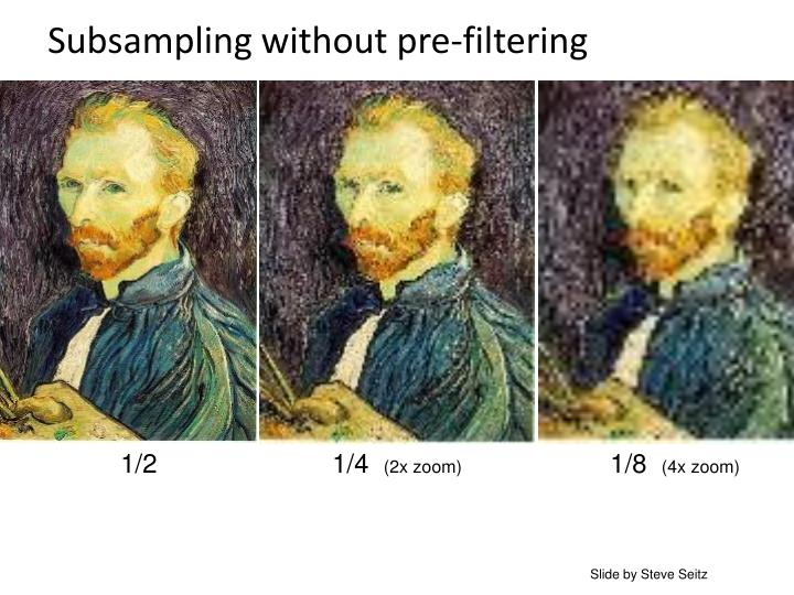 Subsampling without pre-filtering