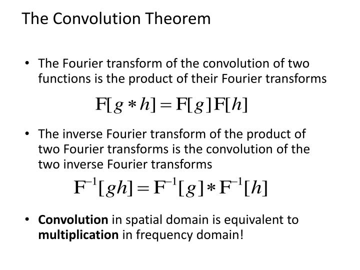 The Fourier transform of the convolution of two functions is the product of their Fourier transforms