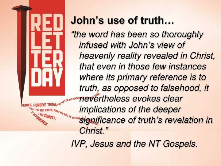 John's use of truth…