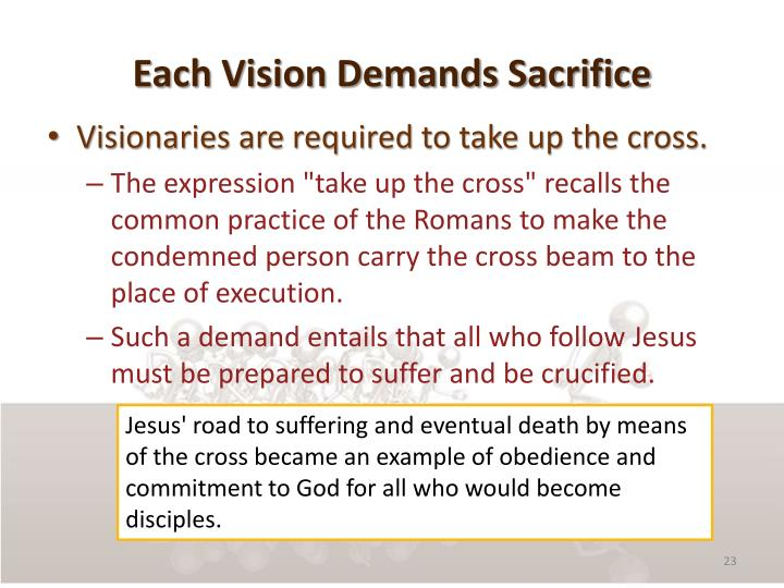 Each Vision Demands Sacrifice