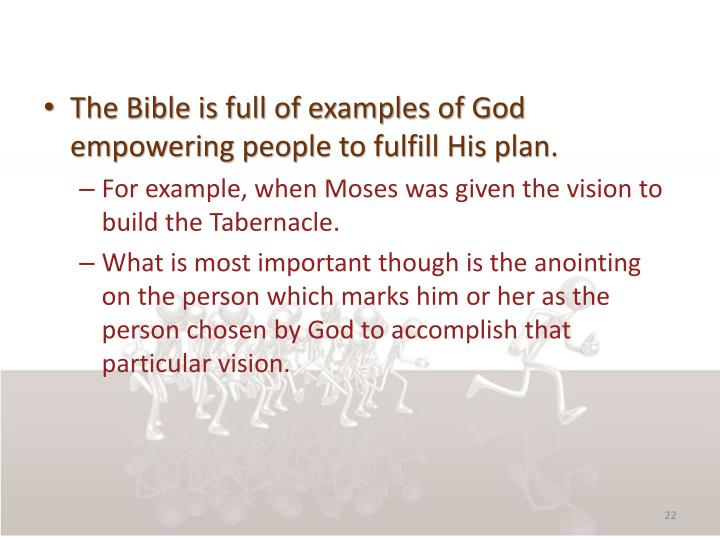 The Bible is full of examples of God empowering people to fulfill His plan.