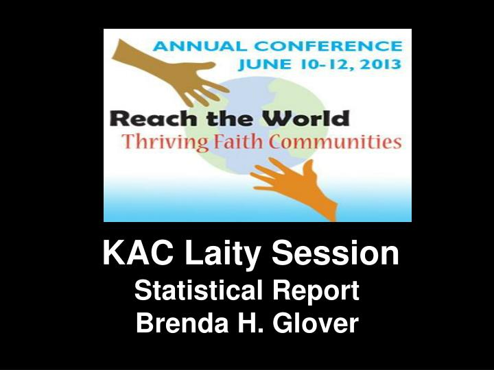 Kac laity session statistical report brenda h glover