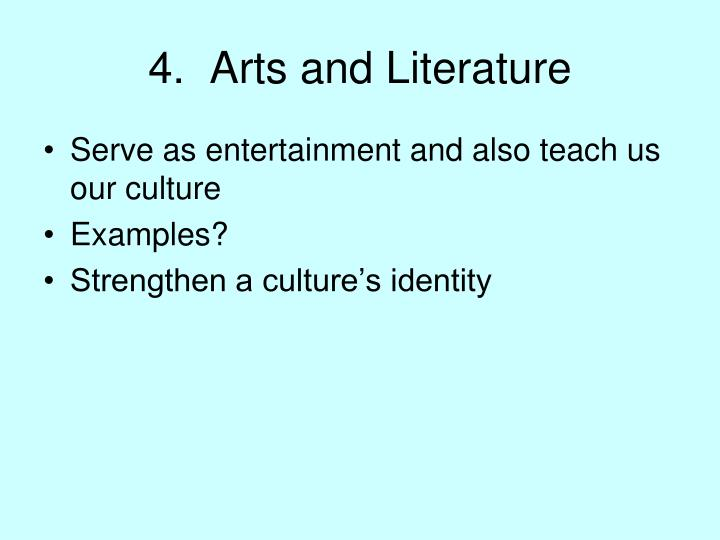 4.  Arts and Literature