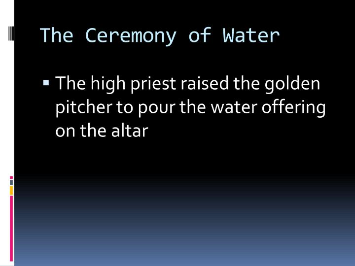 The Ceremony of Water