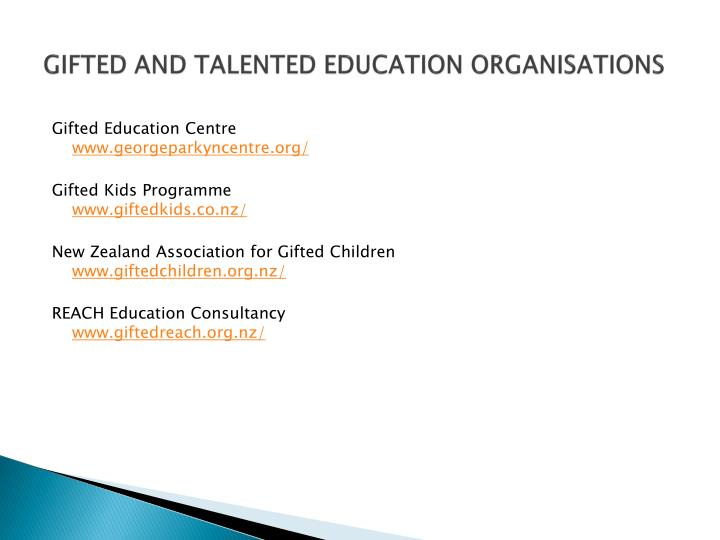 GIFTED AND TALENTED EDUCATION ORGANISATIONS