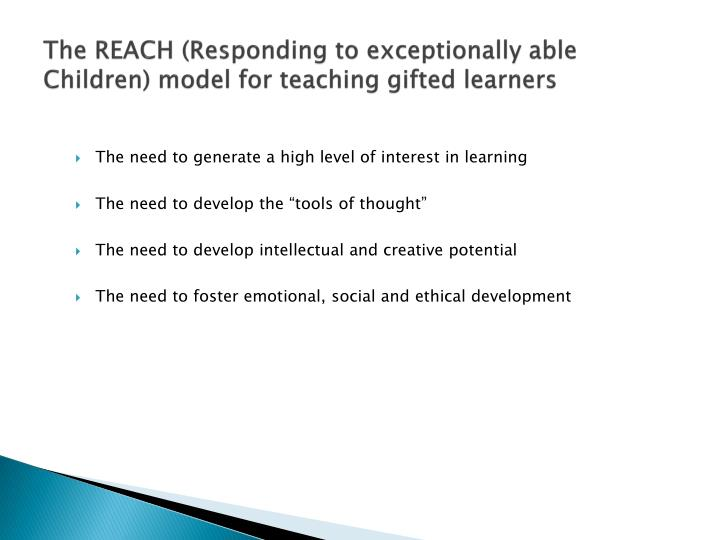 The REACH (Responding to exceptionally able Children) model for teaching gifted learners