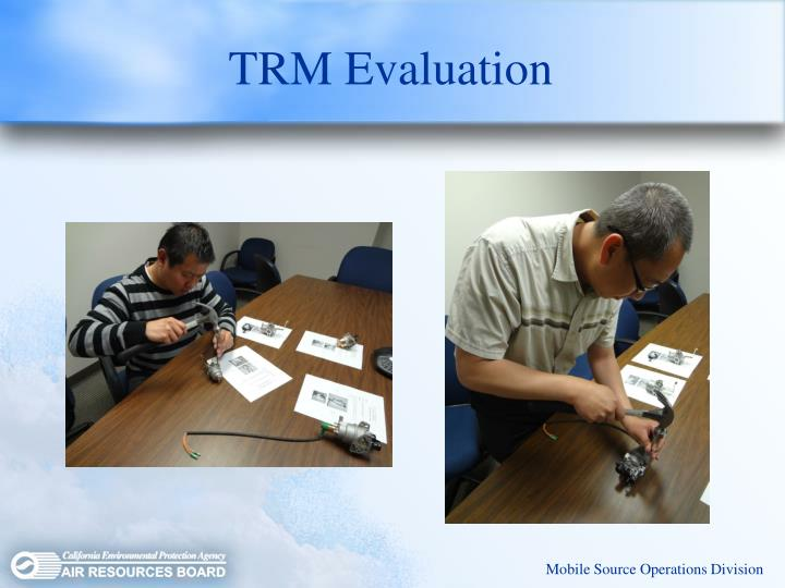 TRM Evaluation
