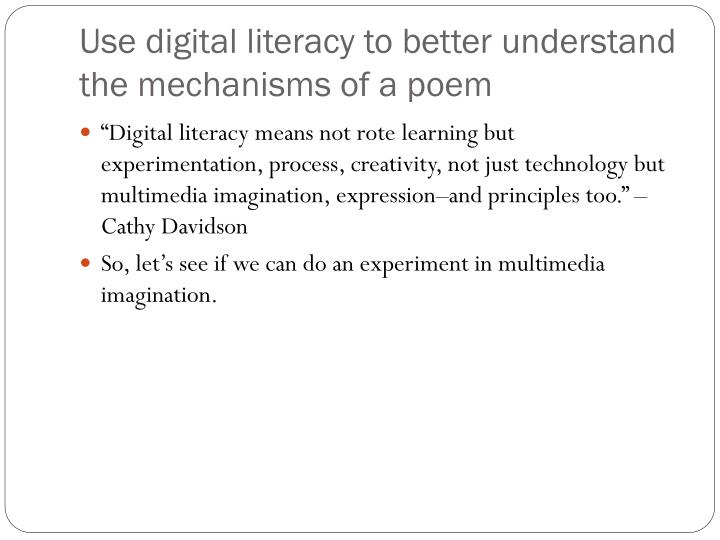 Use digital literacy to better understand the mechanisms of a poem