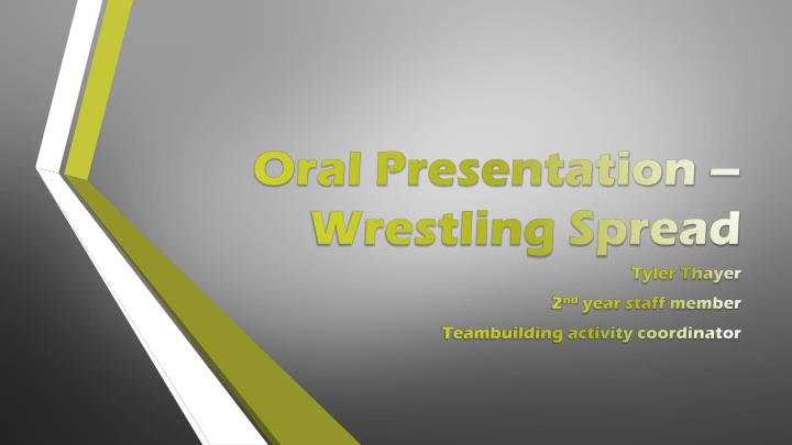 Oral presentation wrestling spread