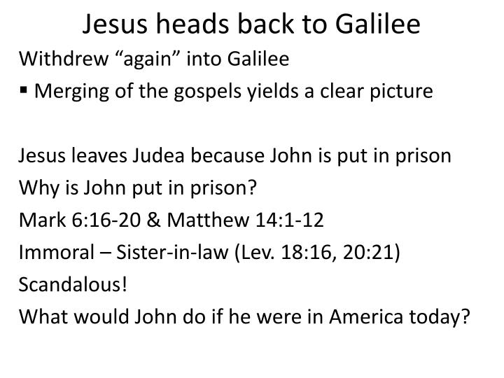 Jesus heads back to galilee