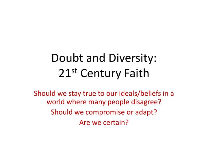 Doubt and Diversity: