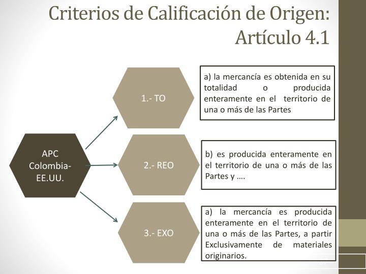 Criterios de Calificación de Origen: Artículo 4.1