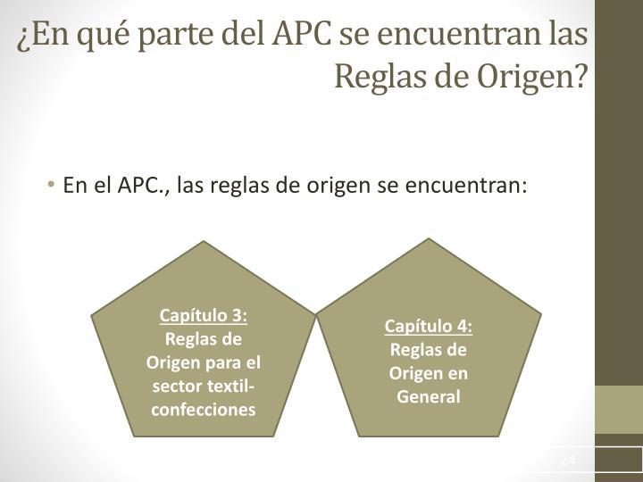 ¿En qué parte del APC se encuentran las Reglas de Origen?