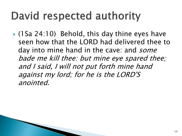 David respected authority