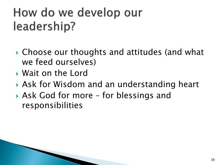How do we develop our leadership?