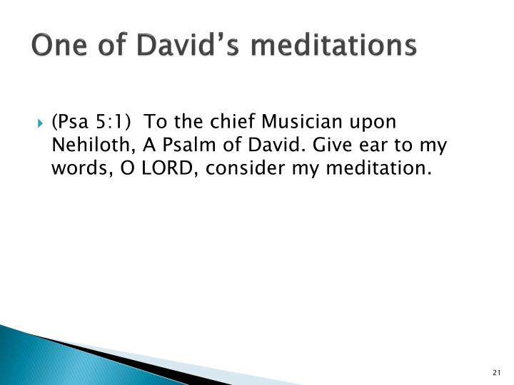 One of David's meditations