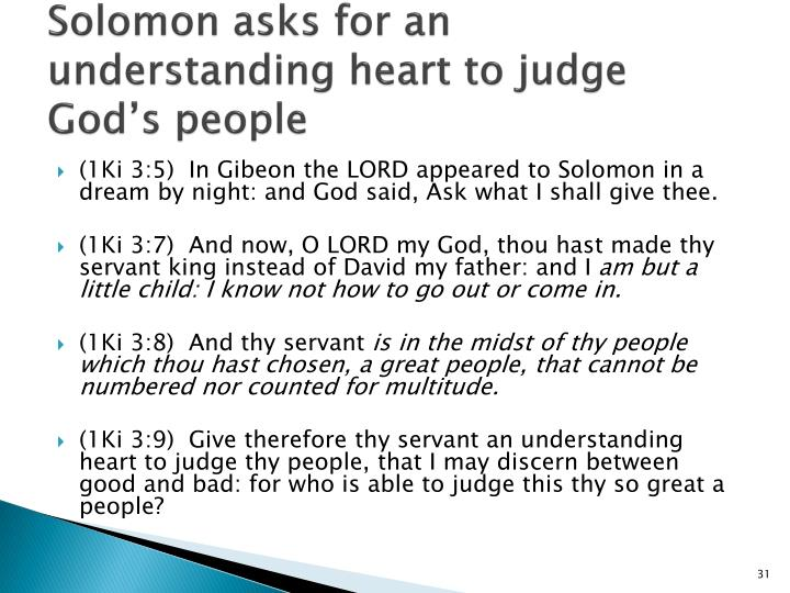 Solomon asks for an understanding heart to judge God's people